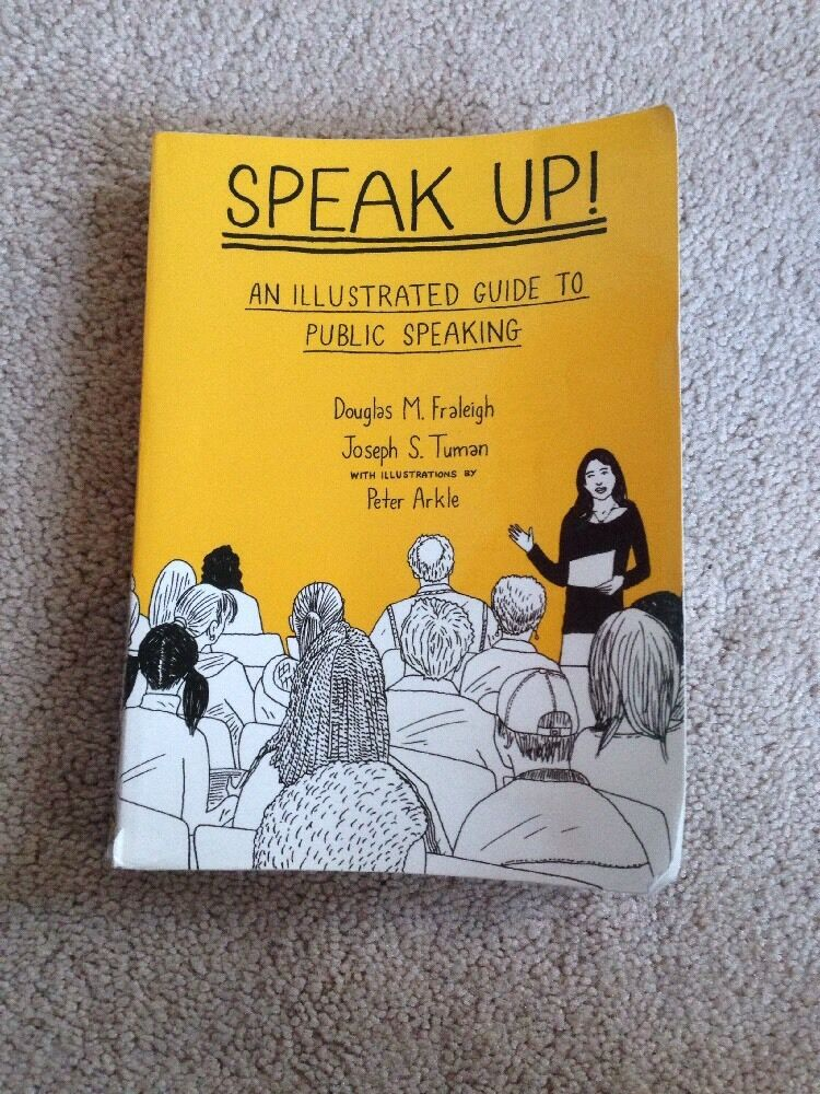 Speak Up An Illustrated Guide To Public Speaking By Douglas M