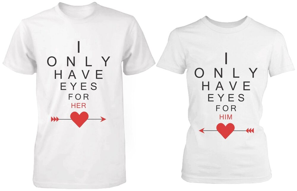 Cute Matching Couple Shirts - I Only Have Eyes For You ...