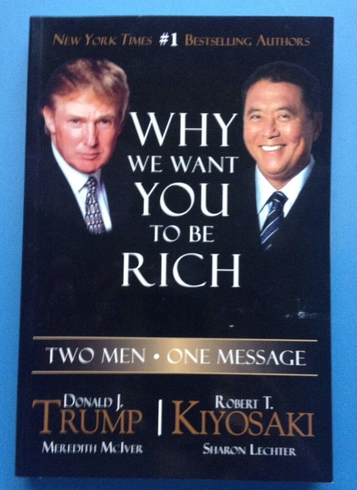Why We Want You To Be Rich Two Men One Message By Donald J Trump