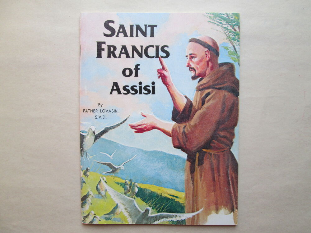 Saint Francis Of Assisi By Father Lawrence Lovasik St Joseph
