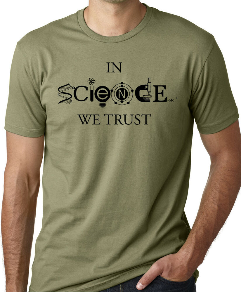 in science we trust cool t shirt funny atheist tee ebay. Black Bedroom Furniture Sets. Home Design Ideas