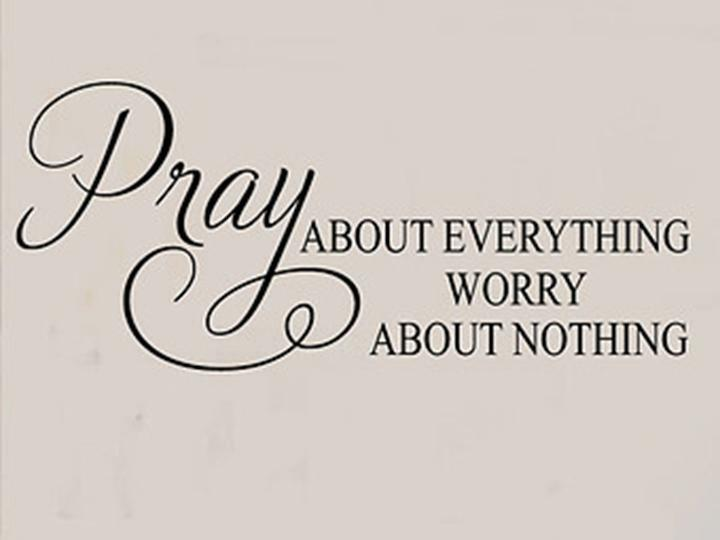 Pray About Everything Worry About Nothing Vinyl Wall Decal