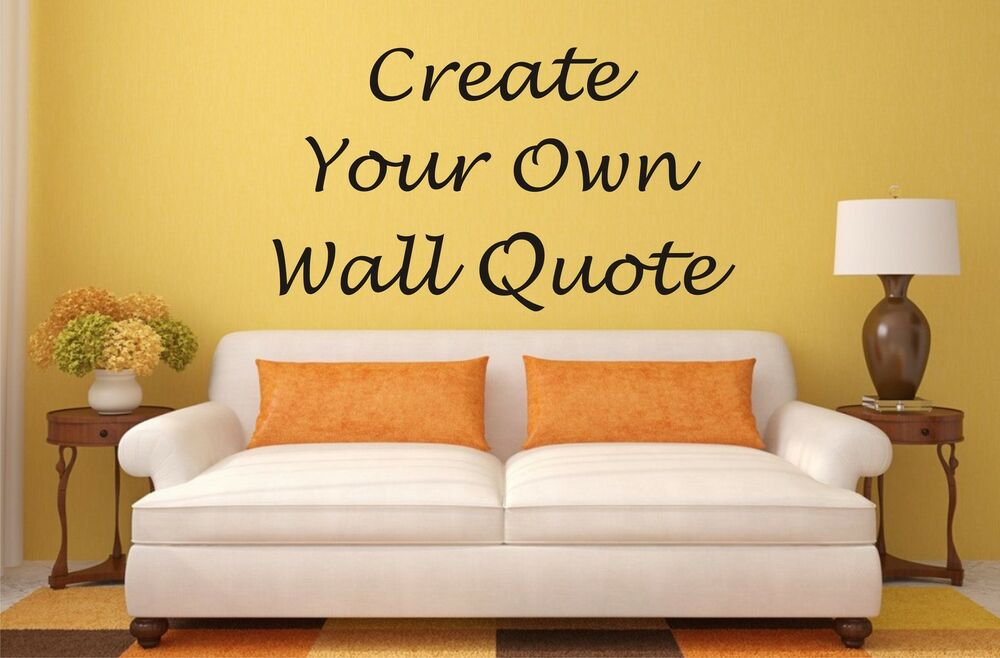Design Your Own Quote Personalise Create your Vinyl