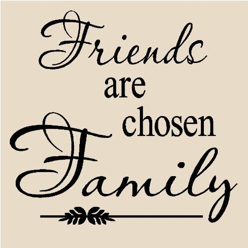 FRIENDS ARE CHOSEN FAMILY Vinyl Lettering Wall Art Decal Decor