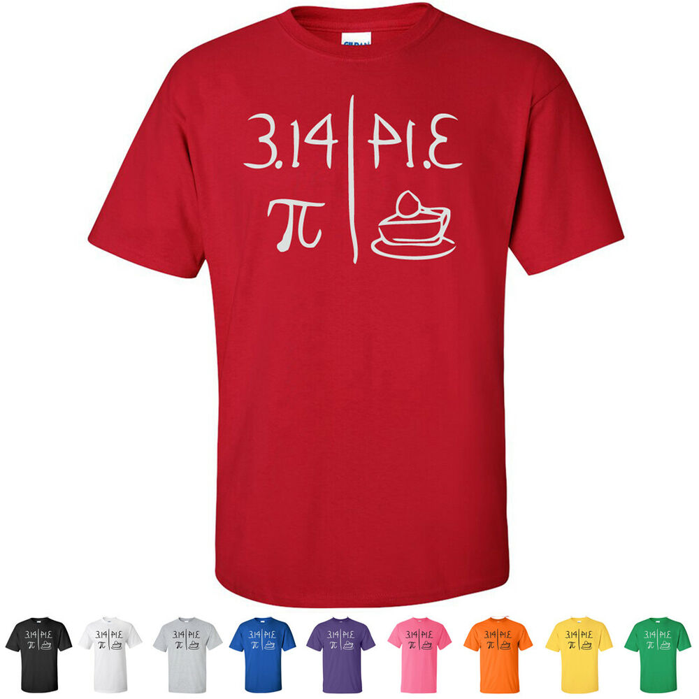 bffdbfb36 Details about Pi and Pie Day Math Geek Funny Food Tees Nerdy Mens Teacher T  Shirts
