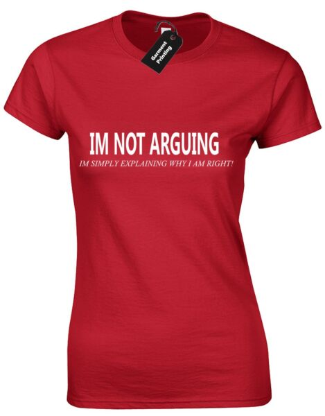 IM NOT ARGUING LADIES T SHIRT FUNNY BIG BANG NEW DESIGN SCIENCE THEORY SHELDON