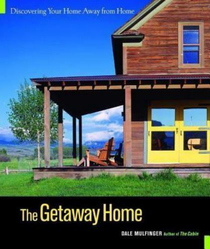 The Getaway Home: Discovering Your Home Away from Home ...