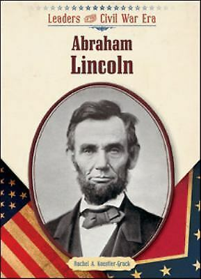 abraham lincoln leaders of the civil war eraexlibrary