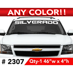 CHEVY  '' SILVERADO '' WORD WINDSHIELD DECAL 46'' x 4'' ANY 1 COLOR