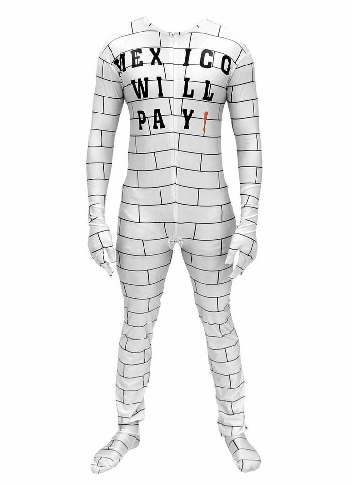 Funny Donald Trump Build A Wall Mexico Will Pay Zip Up Costume