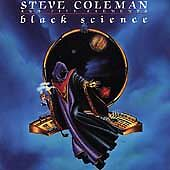 Black Science by Steve Coleman & the Five Elements (Sax) (CD, May-1991, Novus)