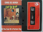 CHRIS DE BURGH AT THE END OF A PERFECT DAY RARE WEST GERMAN CASSETTE TAPE
