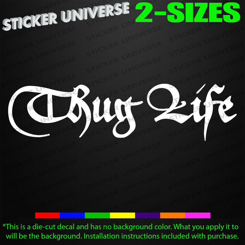 Details about thug life car window decal bumper sticker gangsta hipster hip hop funny jdm 0548