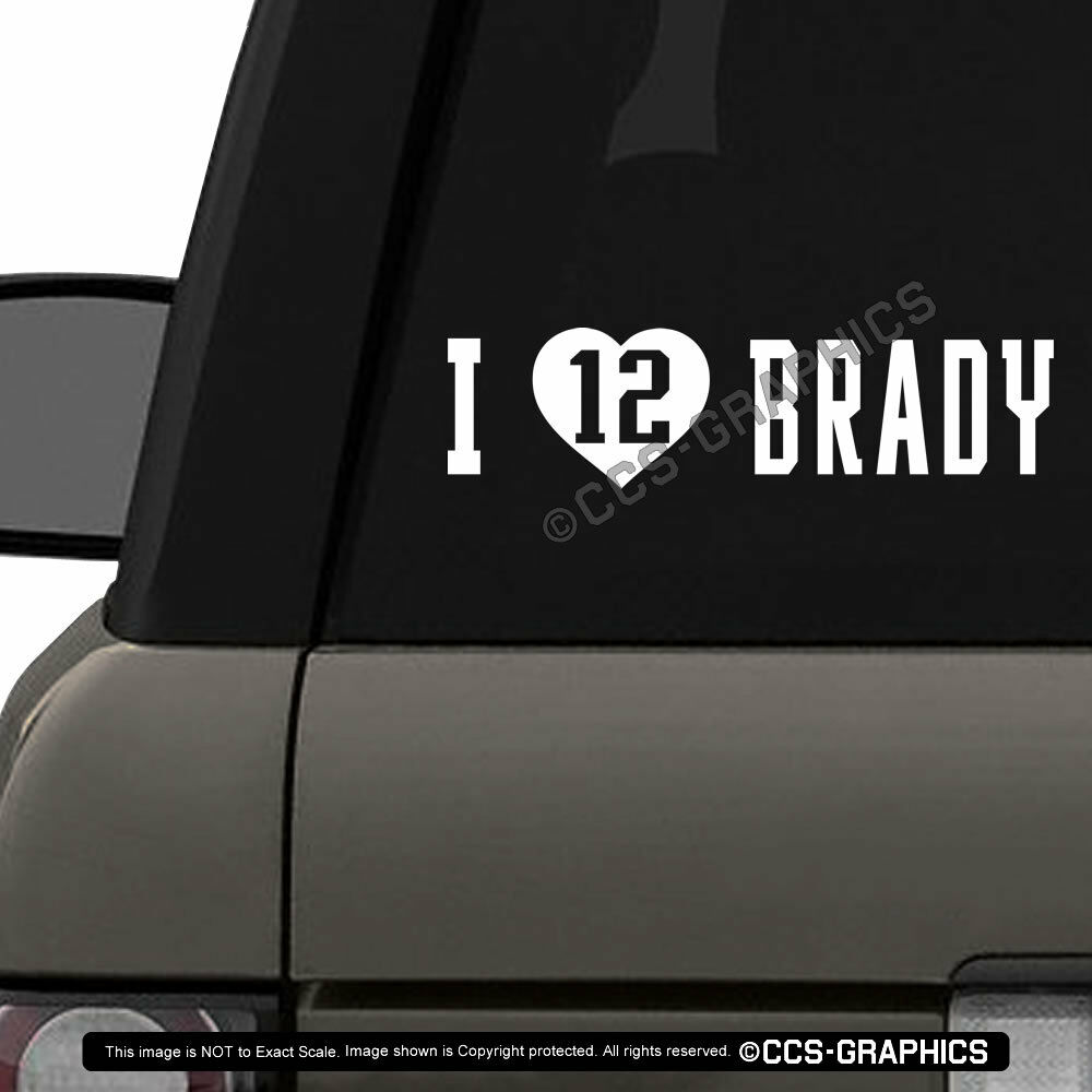 Details about i love tom brady 12 die cut decal new england patriots mvp nfl sticker 5 sizes