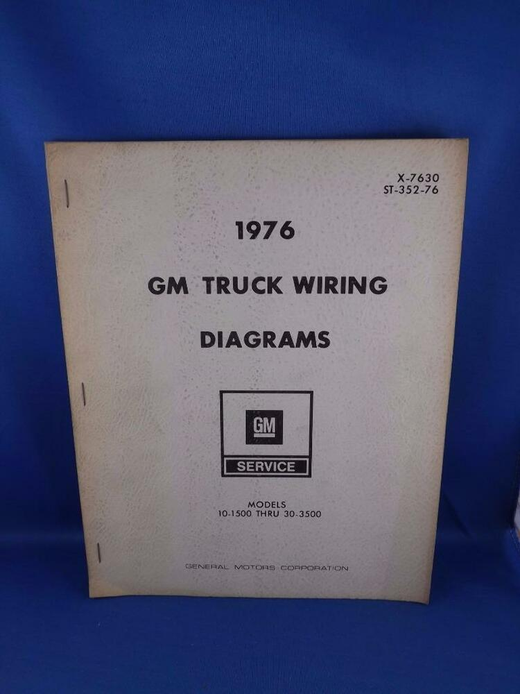 gm 1976 truck wiring diagrams models 10 1500 thru 30 3500 repair1979 Chevrolet Gmc Model 10 Thru 35 Truck Wiring Diagram Manual St 352 #1
