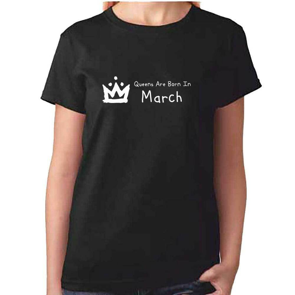 Details About Ladies QUEENS Are Born In MARCH T Shirt