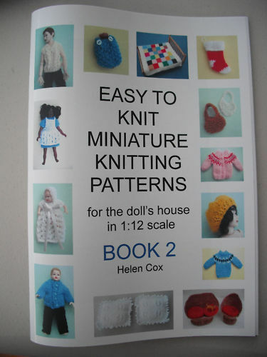 Knitting Patterns For Doll Houses : MINIATURE KNITTING PATTERNS for the dolls house 1:12 scale by Helen Cox BOOK ...