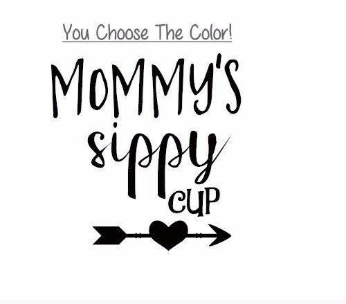 Mommy S Sippy Cup 3 Quot Vinyl Decal For Wine Glass Yeti
