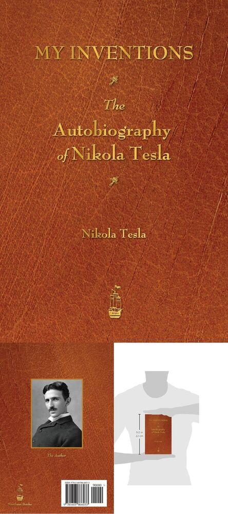 My Inventions The Autobiography Of Nikola Tesla New 9781603866033
