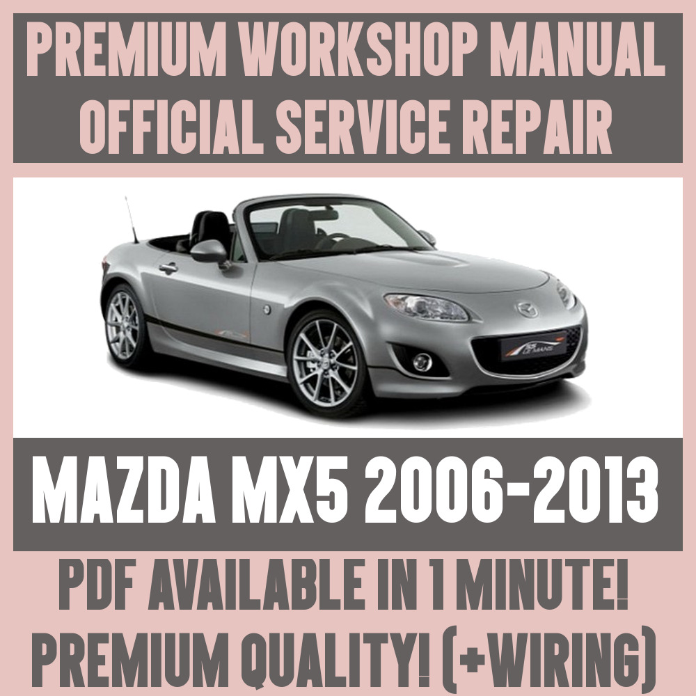 workshop manual service repair guide for mazda mx 5 2006 2013 rh ebay co uk Pontiac Shop Manual 2007 Craftsman Garage Door Opener Manual