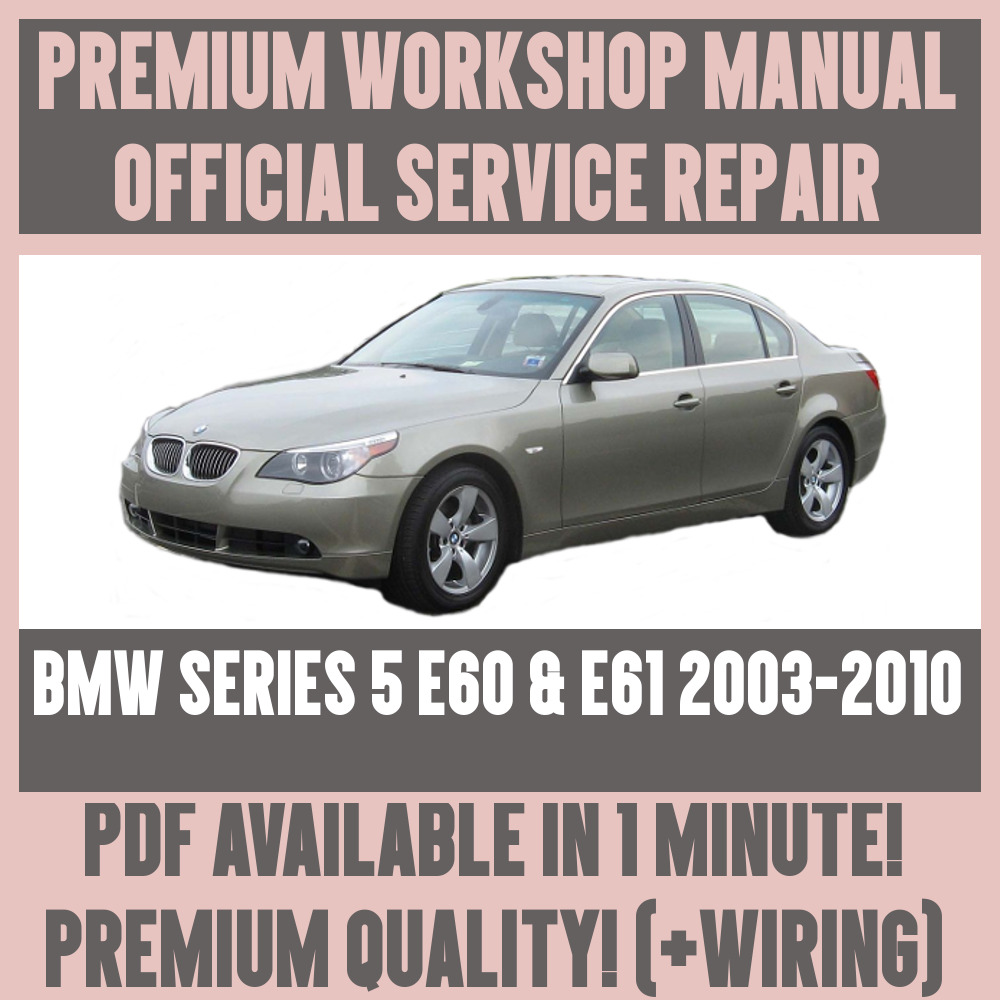 *WORKSHOP MANUAL SERVICE & REPAIR GUIDE for BMW E60 & E61 2003-2010 +WIRING  | eBay