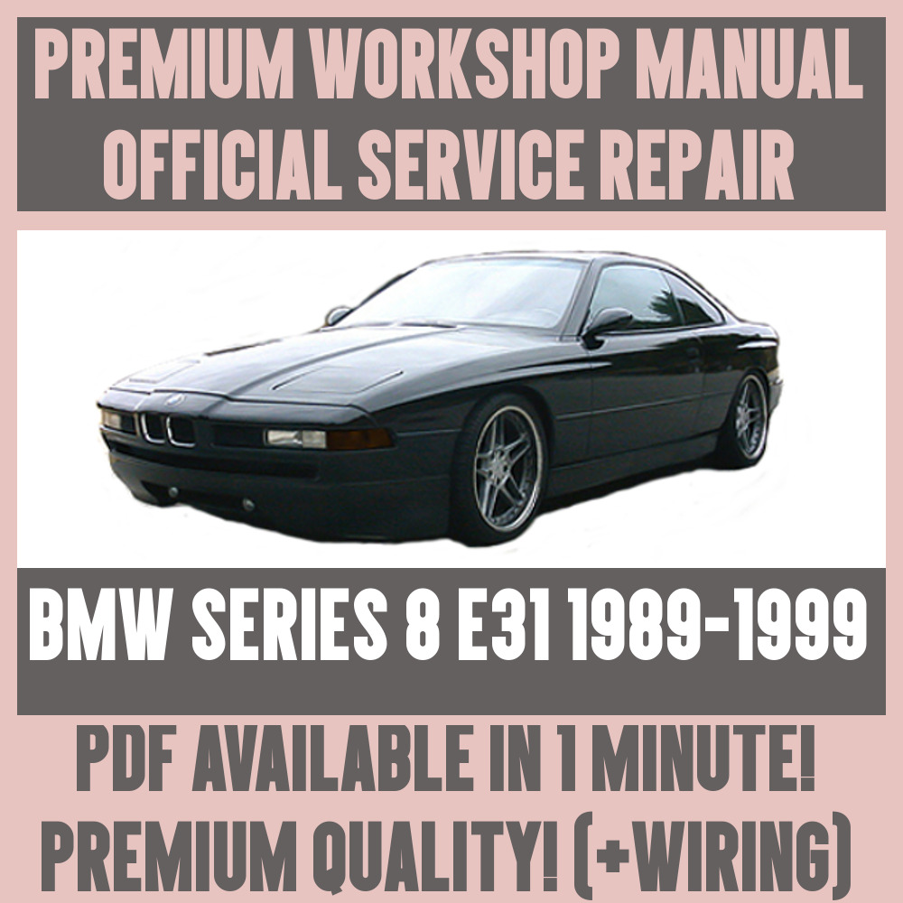 *WORKSHOP MANUAL SERVICE & REPAIR GUIDE for BMW 8 SERIES E31 1989-1999  +WIRING 5010960331637 | eBay