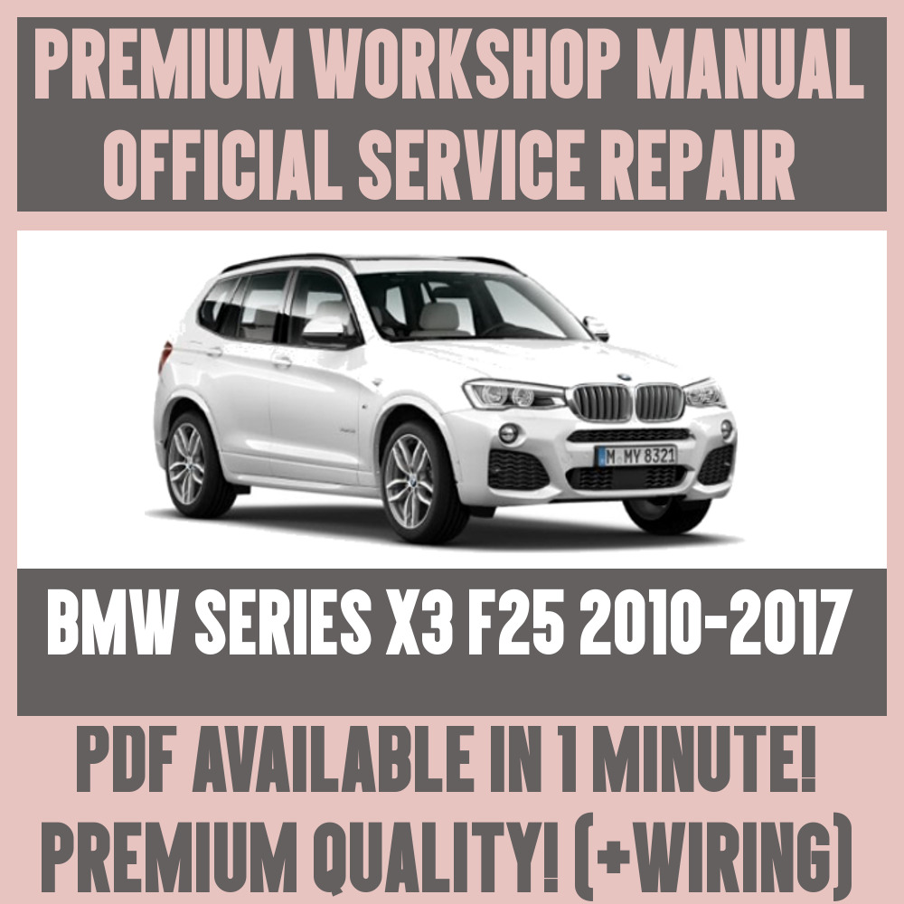 *WORKSHOP MANUAL SERVICE & REPAIR GUIDE for BMW X3 F25 2010-2017 +WIRING  DIAGRAM | eBay