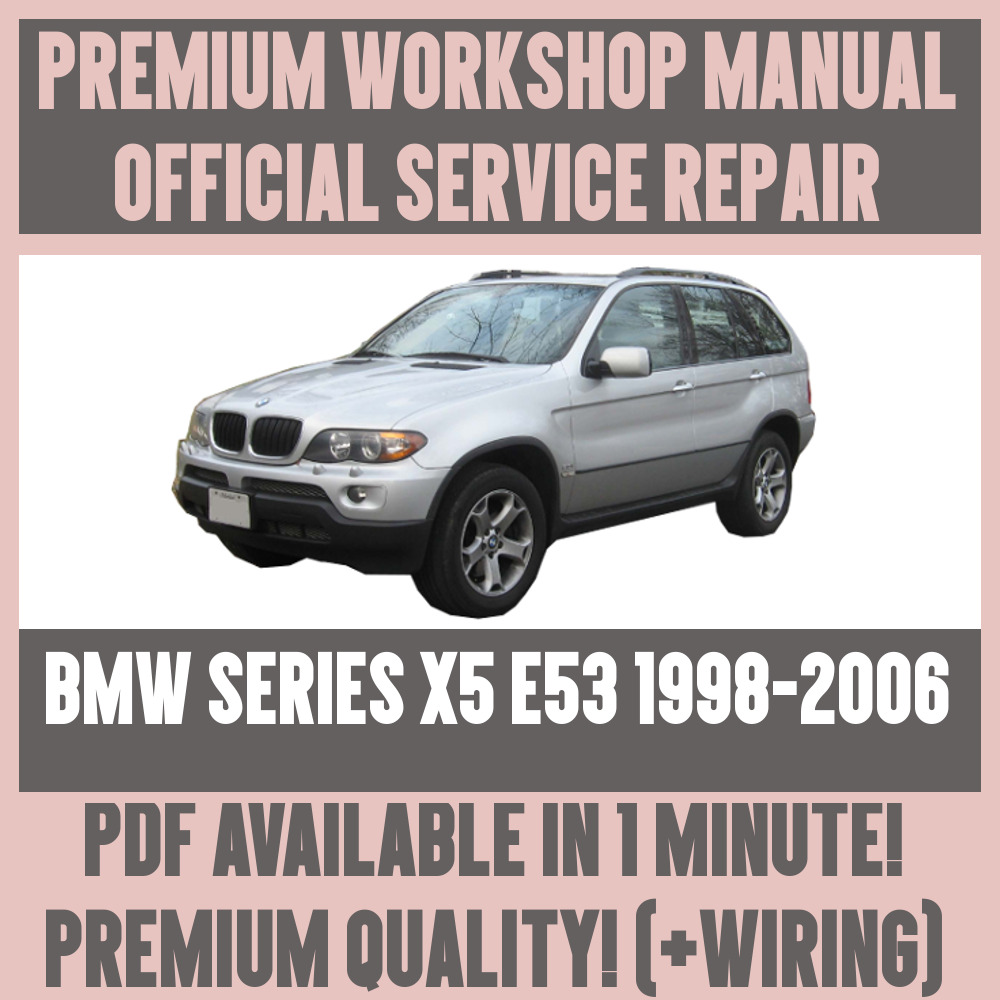 *WORKSHOP MANUAL SERVICE & REPAIR GUIDE for BMW X5 E53 1998-2006 +WIRING  DIAGRAM | eBay
