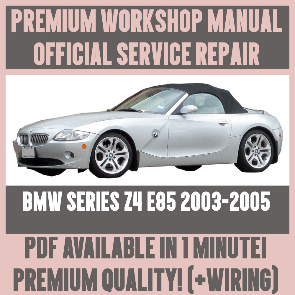 *WORKSHOP MANUAL SERVICE & REPAIR GUIDE for BMW Z4 E85 2003-2005 +WIRING  DIAGRAM 20032005 | eBay