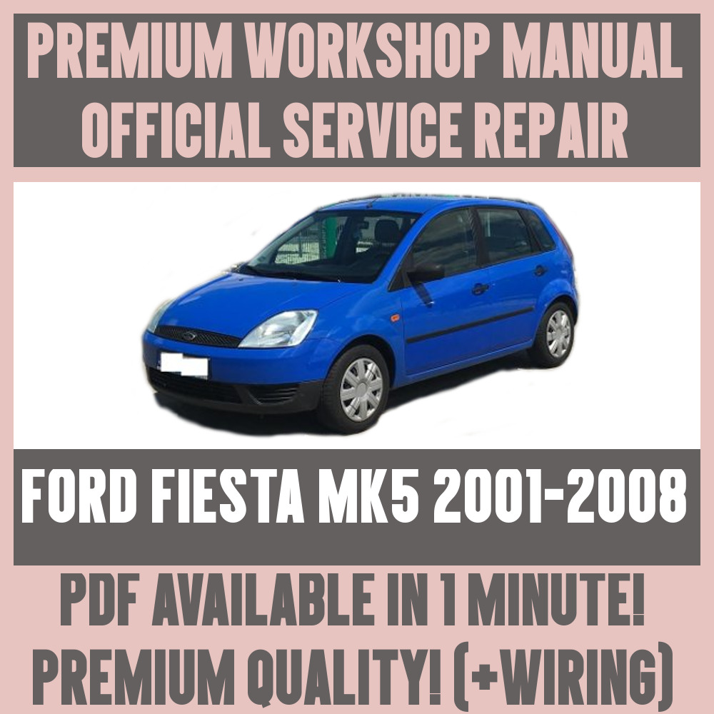 *WORKSHOP MANUAL SERVICE & REPAIR GUIDE for FORD FIESTA MK5 2001-2008  +WIRING | eBay