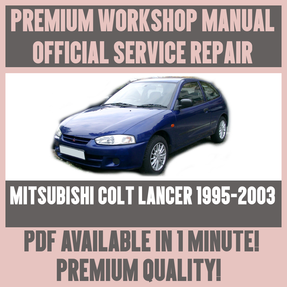 *WORKSHOP MANUAL SERVICE & REPAIR GUIDE for MITSUBISHI COLT LANCER 1995-2003  | eBay
