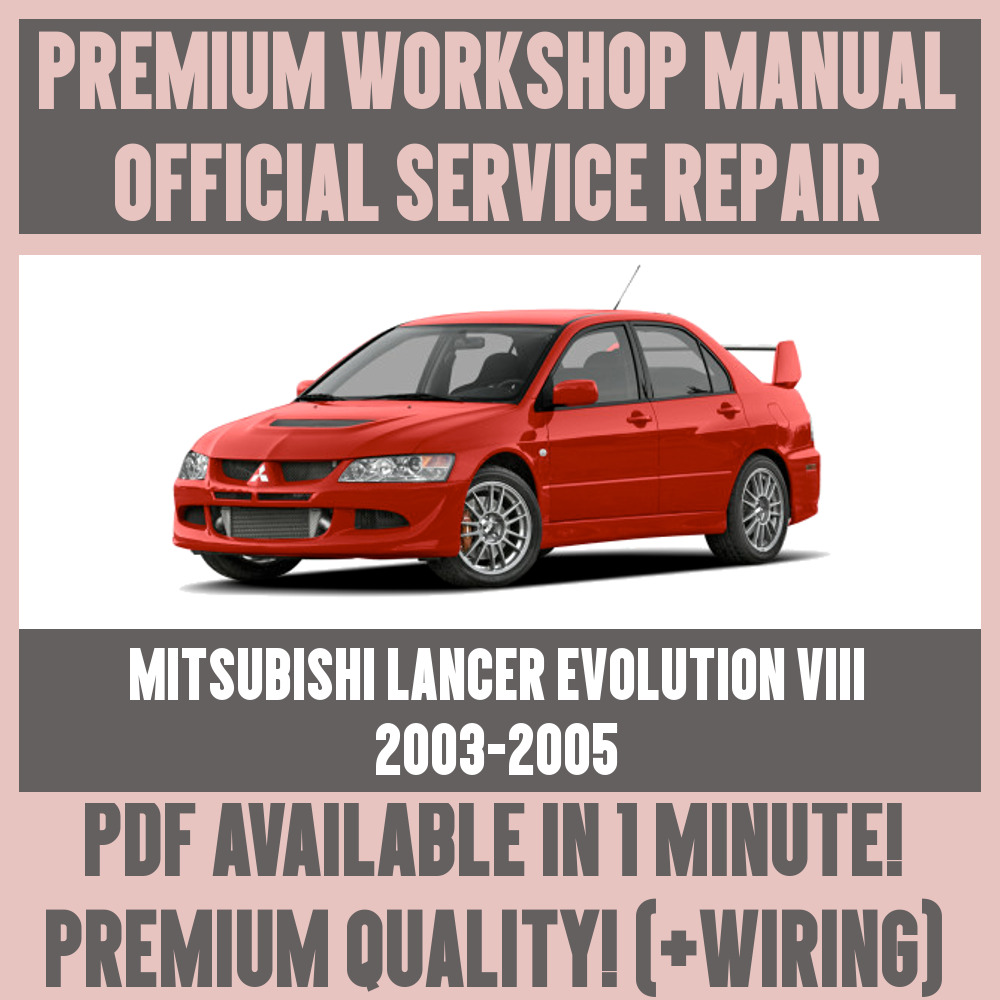 *WORKSHOP MANUAL SERVICE & REPAIR for MITSUBISHI LANCER EVOLUTION VIII  2003-2005 20032005 | eBay