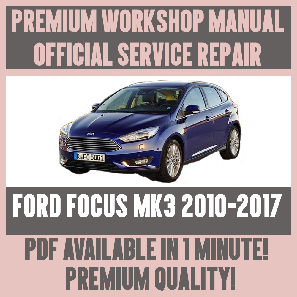 workshop manual service repair guide for ford focus mk3 2010 2017 rh ebay it Ford Focus MK1 Ford Focus MK1