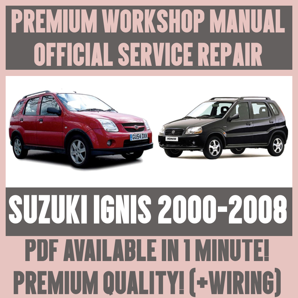 *WORKSHOP MANUAL SERVICE & REPAIR GUIDE for SUZUKI IGNIS 2000-2008 +WIRING  20002008 | eBay