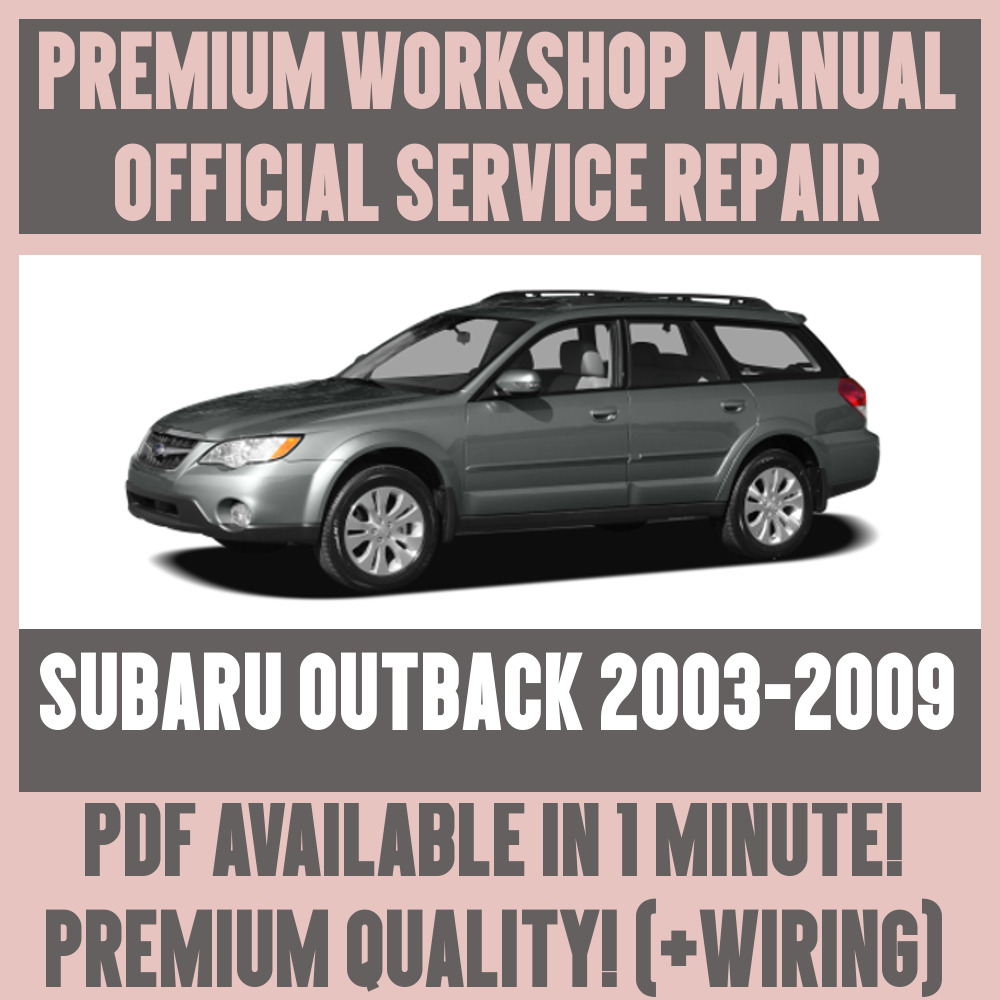 *WORKSHOP MANUAL SERVICE & REPAIR GUIDE for SUBARU OUTBACK 2003-2009  +WIRING | eBay