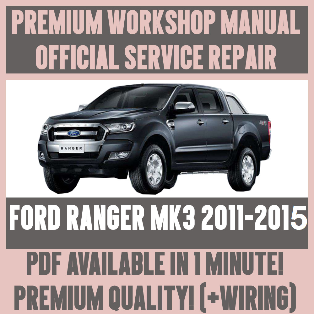 *WORKSHOP MANUAL SERVICE & REPAIR GUIDE for FORD RANGER MK3 2011-2015  +WIRING | eBay