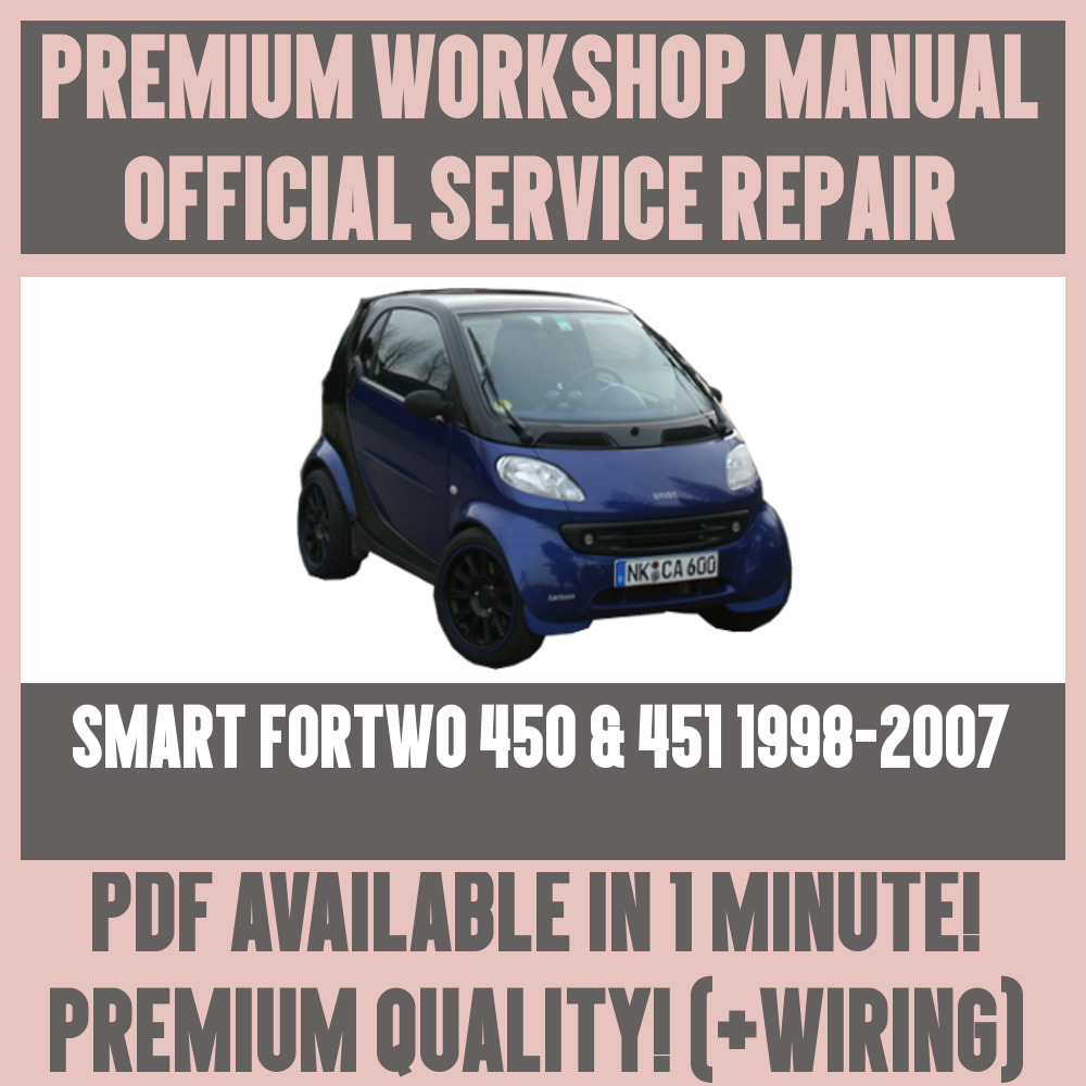 *WORKSHOP MANUAL SERVICE & REPAIR GUIDE for SMART FORTWO 450 & 451  1998-2007 19982007 | eBay