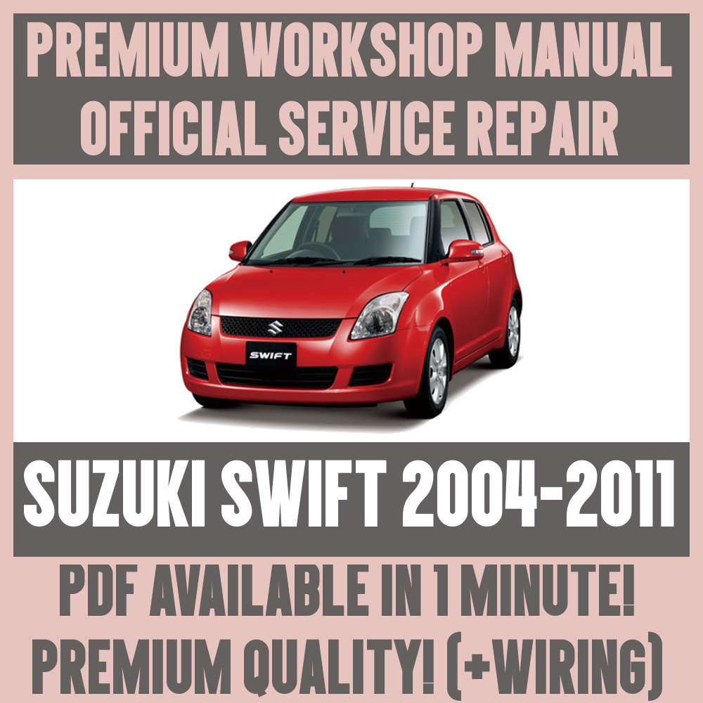 *WORKSHOP MANUAL SERVICE & REPAIR GUIDE for SUZUKI SWIFT 2004-2011 +WIRING  20042011 | eBay