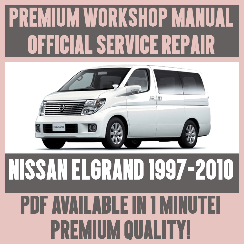 *WORKSHOP MANUAL SERVICE & REPAIR GUIDE for NISSAN ELGRAND 1997-2010  +WIRING | eBay