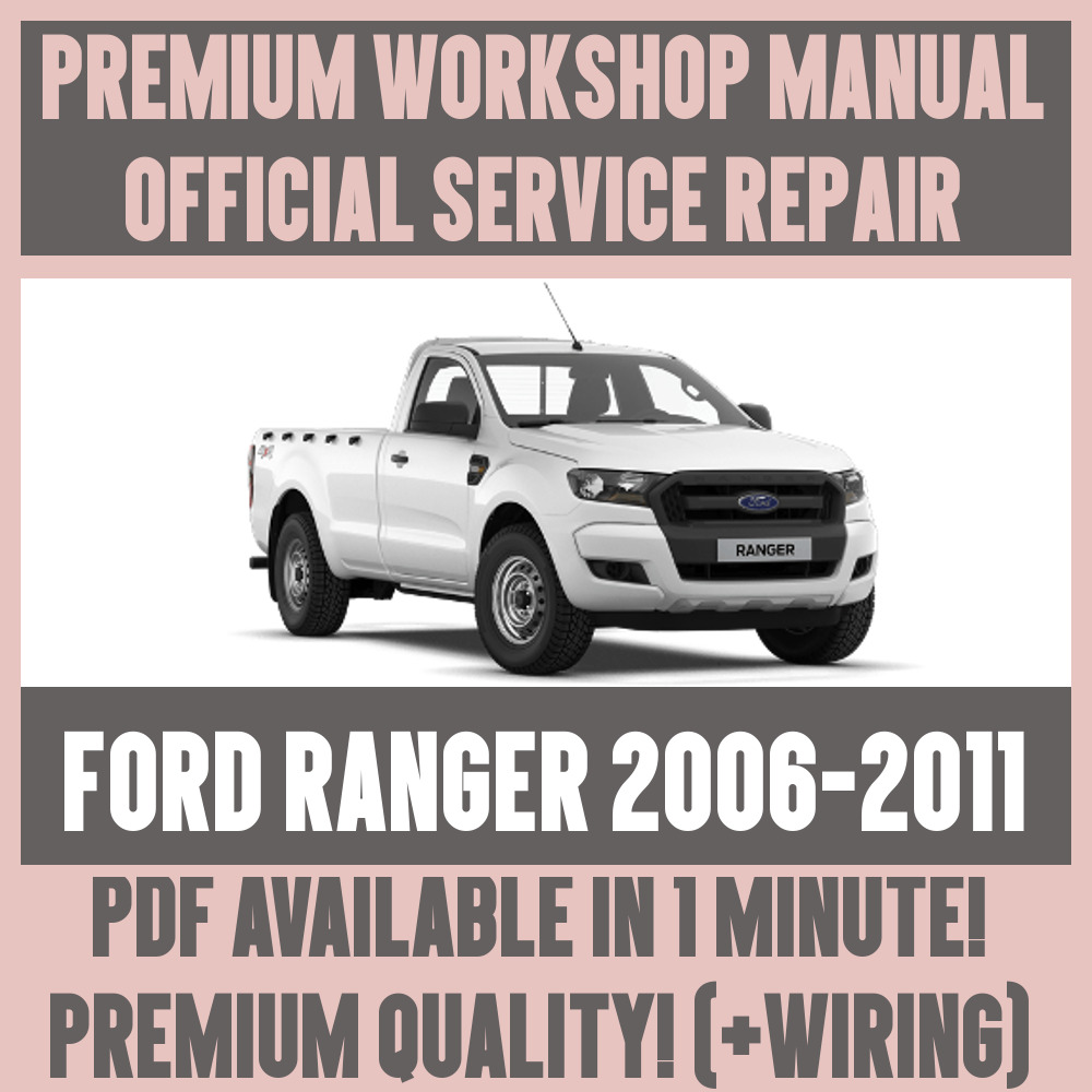 *WORKSHOP MANUAL SERVICE & REPAIR GUIDE for FORD RANGER 2006-2011 +WIRING |  eBay