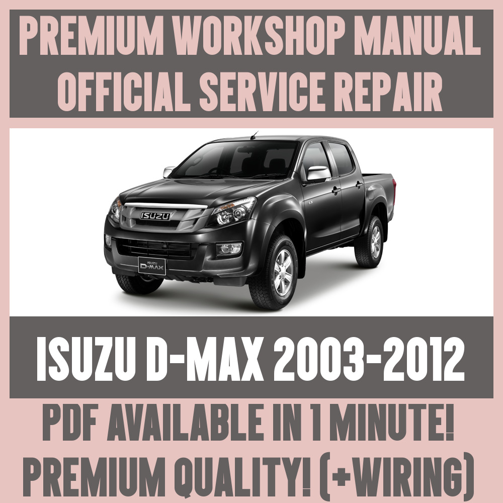 *WORKSHOP MANUAL SERVICE & REPAIR GUIDE for ISUZU D-MAX 2003-2012 +WIRING  20032012 | eBay