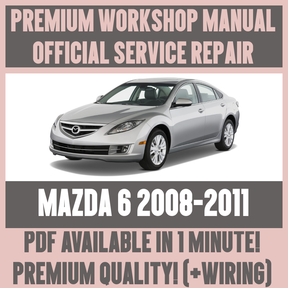 *WORKSHOP MANUAL SERVICE & REPAIR GUIDE for MAZDA 6 2008-2011 +WIRING | eBay