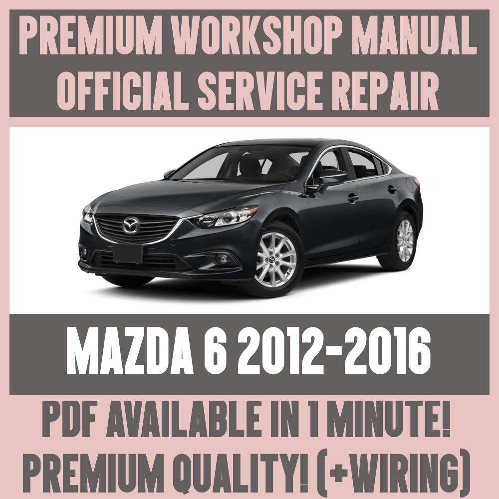 *WORKSHOP MANUAL SERVICE & REPAIR GUIDE for MAZDA 6 2012-2016 +WIRING | eBay