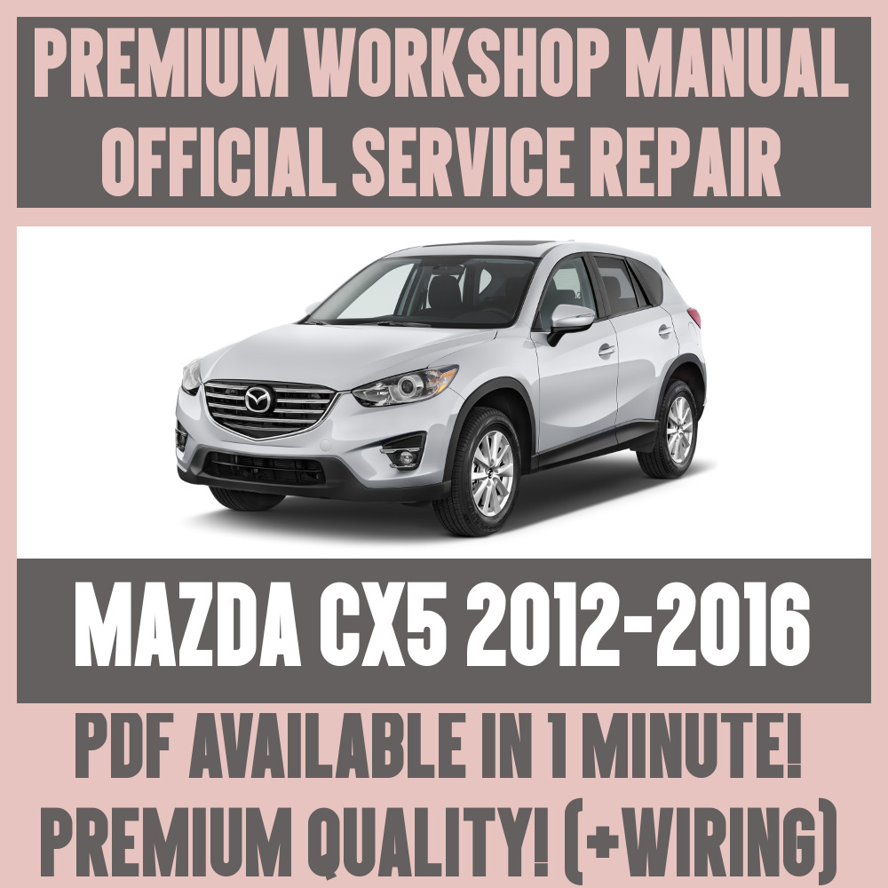 *WORKSHOP MANUAL SERVICE & REPAIR GUIDE for MAZDA CX5 2012-2016 +WIRING |  eBay