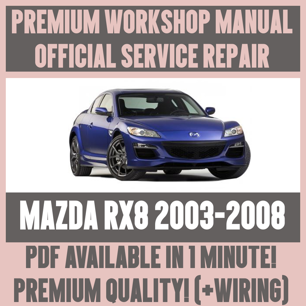 *WORKSHOP MANUAL SERVICE & REPAIR GUIDE for MAZDA RX8 2003-2008 +WIRING |  eBay