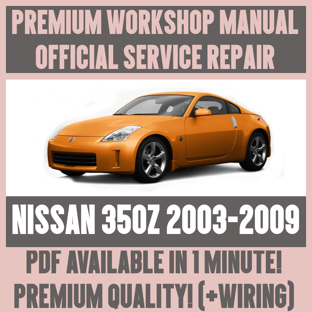 *WORKSHOP MANUAL SERVICE & REPAIR GUIDE for NISSAN 350Z 2003-2009 +WIRING |  eBay