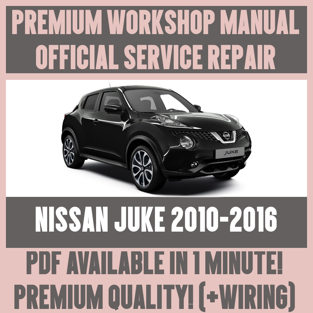 WORKSHOP MANUAL SERVICE & REPAIR GUIDE for NISSAN JUKE 2010-2016 + ...