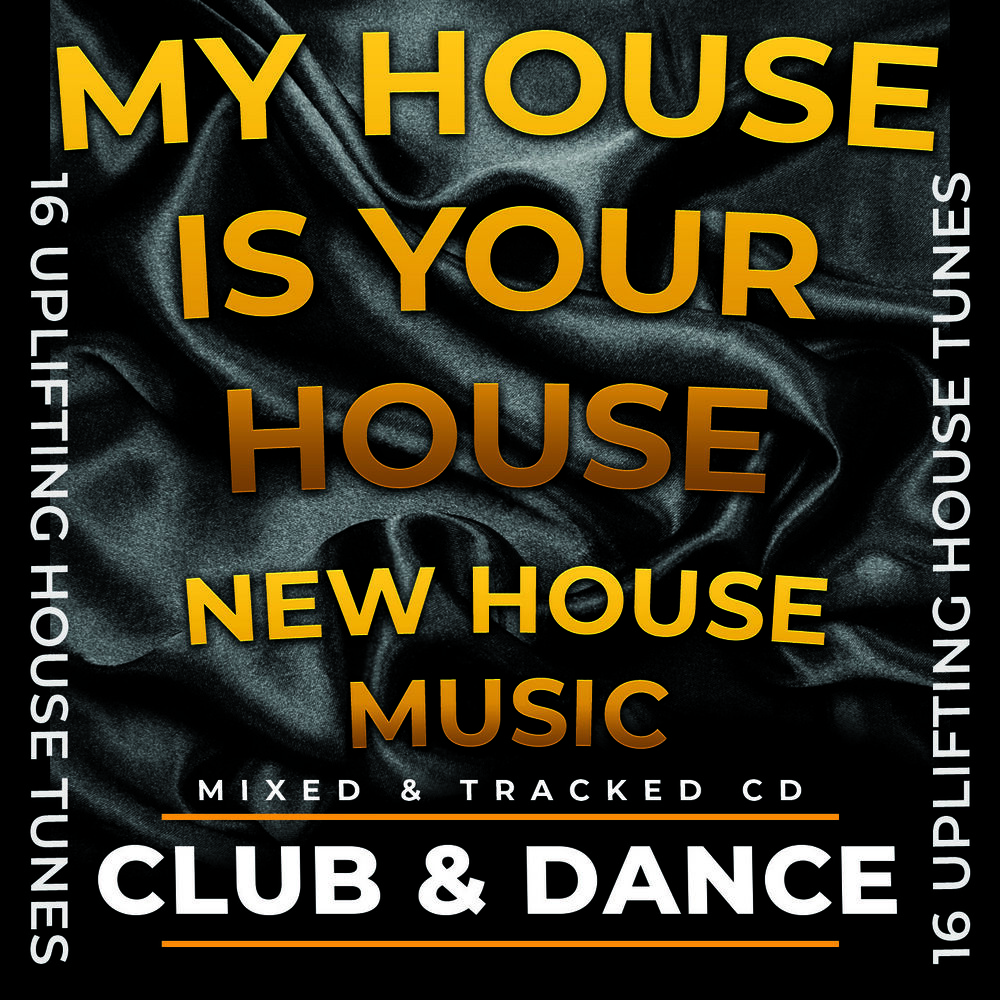 My House Is Your House NEW HOUSE MUSIC 2018 MIXED CD DJ HOUSE DANCE CLUB  SUMMER | eBay