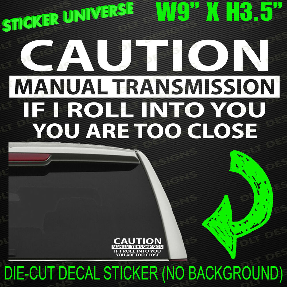 Details about caution manual transmission funny car window decal bumper sticker warning 0308