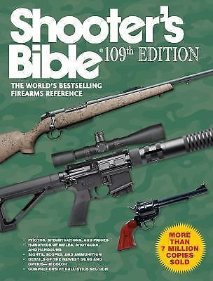 Shooters Bible 109th Edition The Worlds Bestselling Firearms
